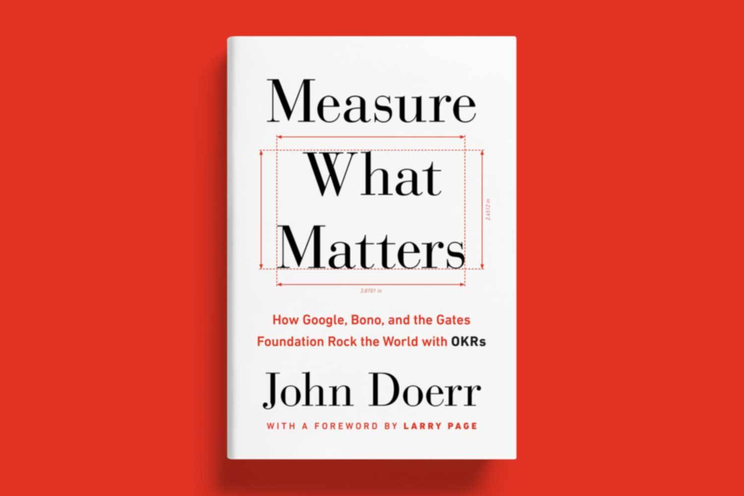 John Doerr's Measure What Matters is available to order