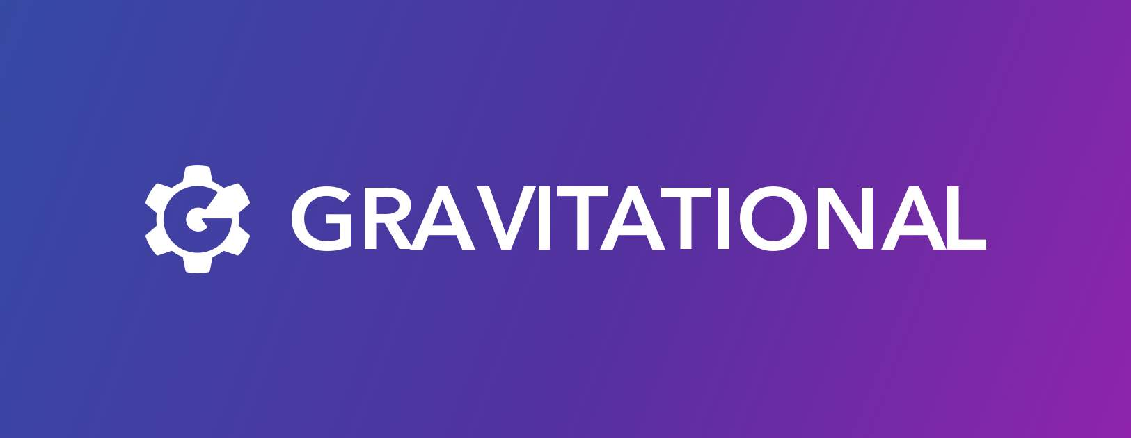 Gravitational: pulling us toward an open and multi-cloud future